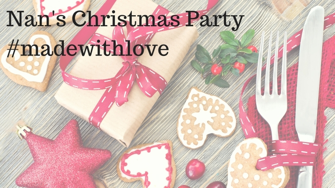 Nan's Christmas Party#madewithlove